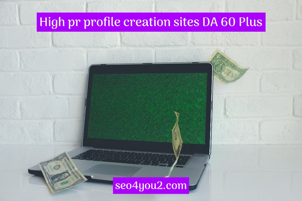 High pr profile creation sites DA 60 Plus