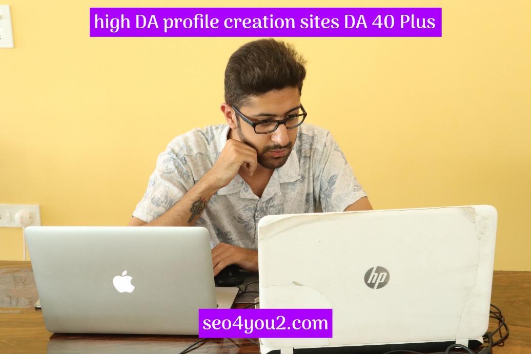 high-DA-profile-creation-sites-DA-40-Plus