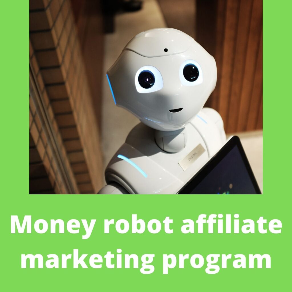Money robot affiliate marketing program